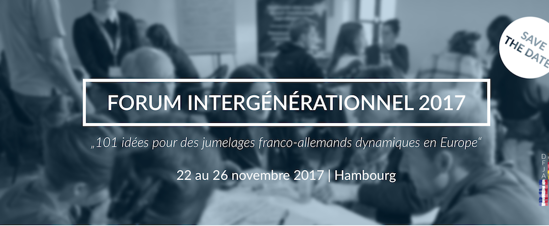 Forum intergénérationnel «101 idées pour des jumelages franco-allemands dynamiques en Europe» 22-26 novembre 2017 à Hambourg