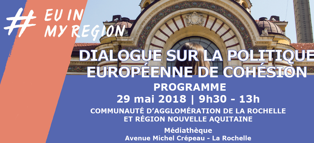 Dialogue sur la politique européenne de cohésion à La Rochelle, le 29 mai 2018