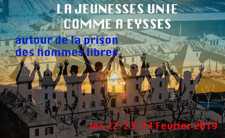 «Rencontre entre l'histoire et l'avenir» – 22, 23 et 24 février 2019 à Eysses (47)